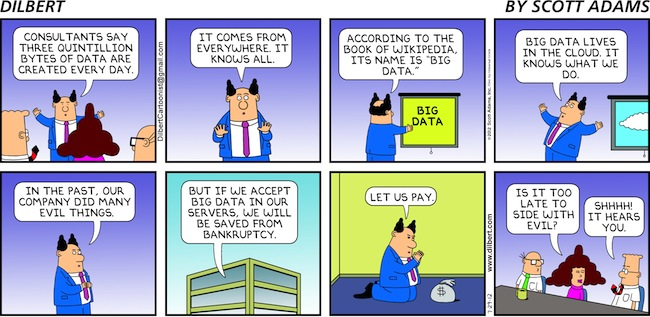Big Data by Dilbert. Source www.dilbert.com